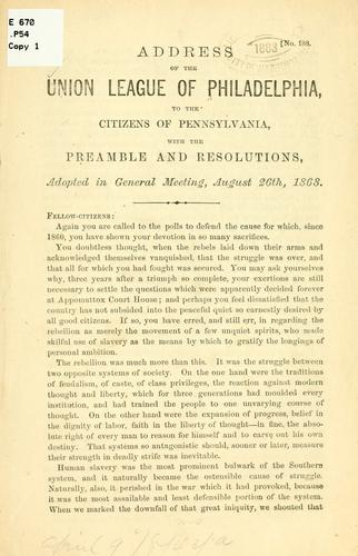Address of the Union league of Philadelphia by Union League of Philadelphia