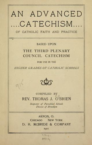 An advanced catechism of Catholic faith and practice by Thomas John O'Brien