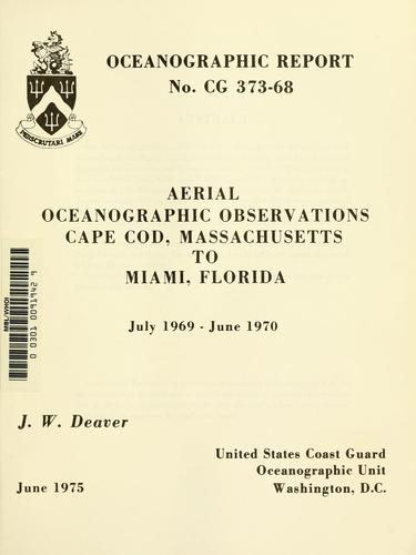 Aerial oceanographic observations, Cape Cod, Massachusetts to Miami, Florida by J. W. Deaver