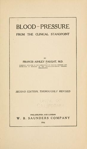 Blood-pressure from the clinical standpoint by Francis Ashley Faught